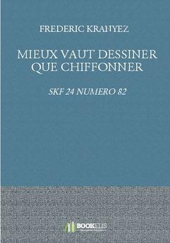 MIEUX VAUT DESSINER QUE CHIFFONNER