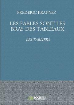 LES FABLES SONT LES BRAS DES TABLEAUX