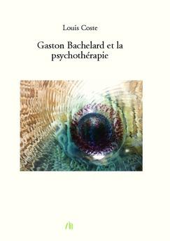 Gaston Bachelard et la psychothérapie - Couverture de livre auto édité