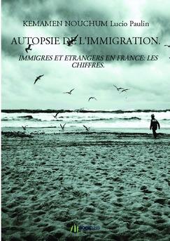 AUTOPSIE DE L'IMMIGRATION. - Couverture de livre auto édité