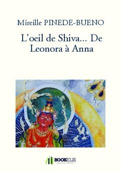 L'oeil de Shiva... De Leonora à Anna