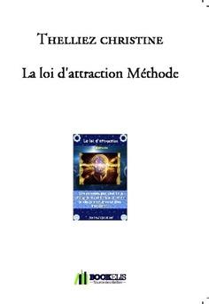La loi d'attraction Méthode