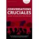 CONVERSATIONS CRUCIALES - Savoir et oser dire les choses