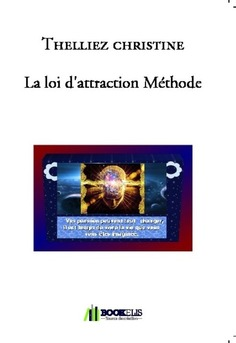La loi d'attraction Méthode