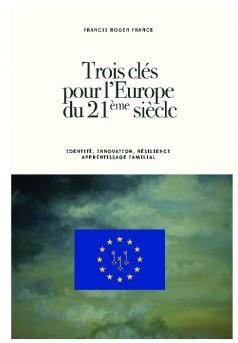 Trois clés pour l'Europe du 21ème siècle