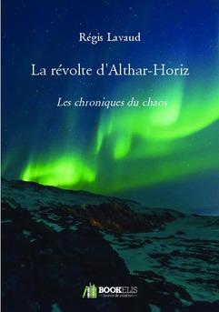 La révolte d'Althar-Horiz - Couverture de livre auto édité