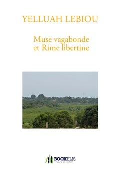 Muse vagabonde et Rime libertine