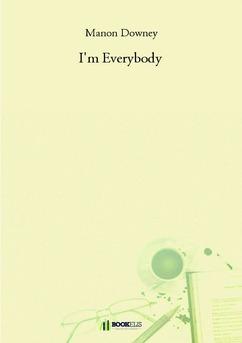 I'm Everybody - Couverture de livre auto édité