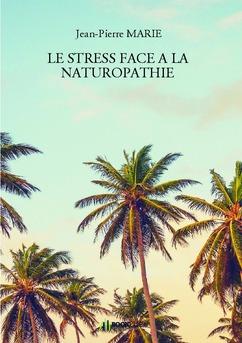 LE STRESS FACE A LA NATUROPATHIE