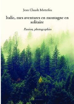 Italie, mes aventures en montagne en solitaire - Couverture de livre auto édité