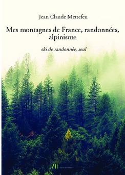 Mes montagnes de France, randonnées, alpinisme  - Couverture de livre auto édité