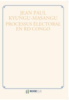 PROCESSUS ÉLECTORAL EN RD CONGO
