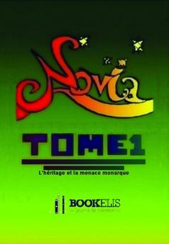 Novia TOME 1 - L'Héritage et la menace monarque