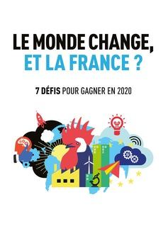 Le monde change, et la France ? 7 défis pour gagner en 2020