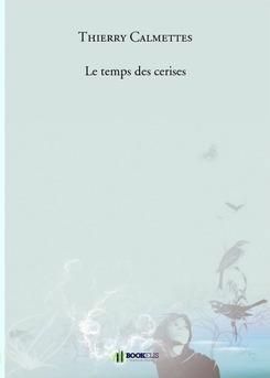 Le temps des cerises - Couverture de livre auto édité