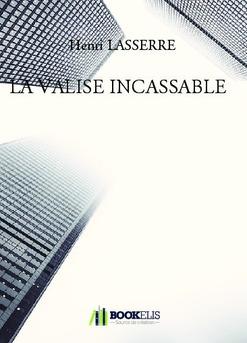 LA VALISE INCASSABLE - Couverture de livre auto édité