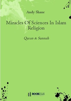 Miracles Of Sciences In Islam Religion