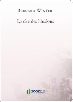 La cité des illusions - Couverture de livre auto édité