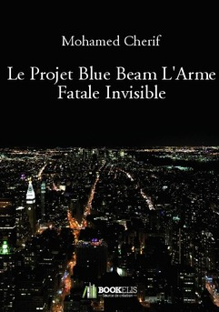 Le Projet Blue Beam L'Arme Fatale Invisible