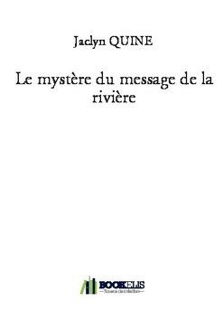 Le Mystere Du Message De La Riviere Livre Publie En Auto Edition