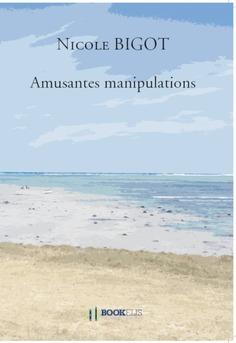 Amusantes manipulations - Couverture de livre auto édité