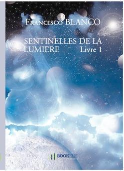 SENTINELLES DE LA LUMIERE          Livre 1