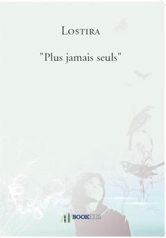 """Plus jamais seuls"""