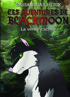 LES AVENTURES DE BLACKMOON La vérité cachée - Cover book