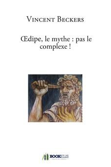 Oedipe, le mythe : pas le complexe ! - Couverture de livre auto édité