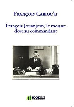 François Jouanjean, le mousse devenu commandant - Couverture de livre auto édité