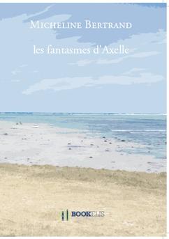 les fantasmes d'Axelle - Couverture de livre auto édité