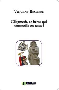 Gilgamesh, ce héros qui sommeille en nous ! - Couverture de livre auto édité