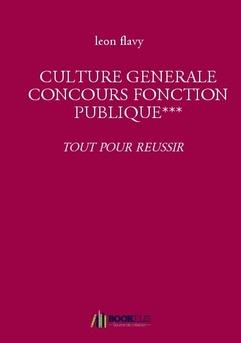 CULTURE GENERALE CONCOURS FONCTION PUBLIQUE***