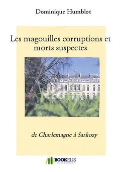 Les magouilles corruptions et morts suspectes