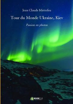 Tour du Monde Ukraine, Kiev