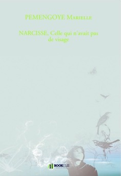 NARCISSE, Celle qui n'avait pas de visage