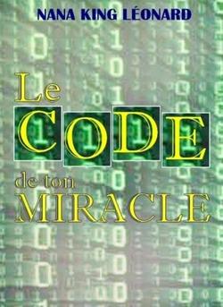 LE CODE DE TON MIRACLE - Couverture Ebook auto édité
