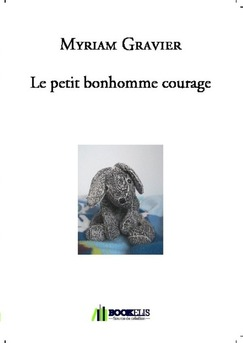 Le petit bonhomme courage - Couverture de livre auto édité