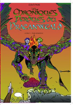 Les Chroniques perdues du Dracanweald - Livre I