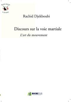 Discours sur la voie martiale - Couverture de livre auto édité