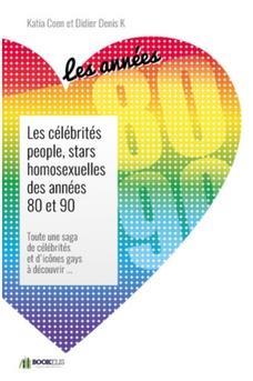 Les célébrités people, stars  homosexuelles des années 80 et 90. - Couverture Ebook auto édité