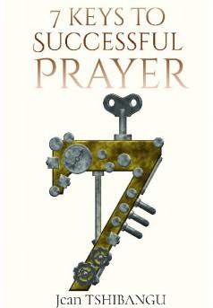 7 Keys to Successful Prayers