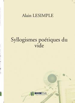 Syllogismes poétiques du vide - Couverture de livre auto édité