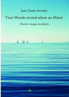 Tour Monde second séjour au Maroc - Couverture de livre auto édité