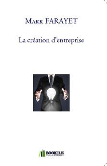 La création d'entreprise - Couverture de livre auto édité