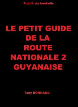 Le petit guide de la route nationale 2 guyanaise