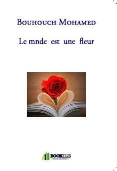 Le mnde  est  une  fleur - Couverture de livre auto édité