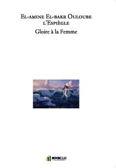 Gloire à la Femme - Couverture de livre auto édité