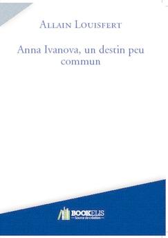 Anna Ivanova, un destin peu commun - Couverture de livre auto édité