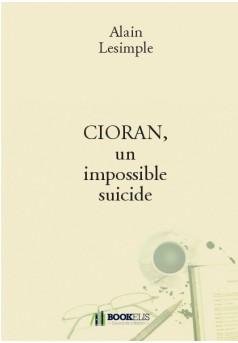 CIORAN, un impossible suicide - Couverture de livre auto édité